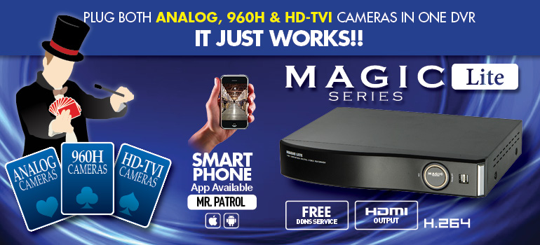 Magic Lite Series : plug both analog & HD-TVI cameras in one dvr. It just works!! / Smartphone Compatible / Mr. Patrol apps available both iPhone & Android phones / Free DDNS service / HDMI Output / H.264